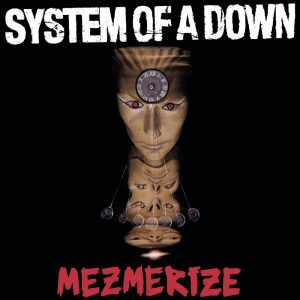 Mesmerize - System of a Down